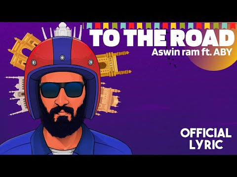 Aswin Ram - To The Road feat ABY | Malayalam English Lyric video