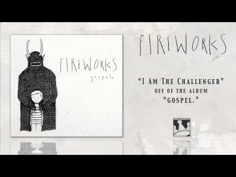 Fireworks - I Am The Challenger