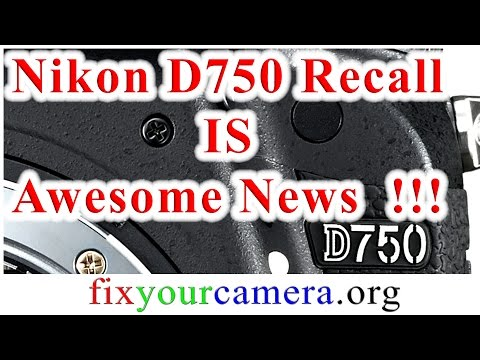 Nikon D750 recall service advisory is awesome news! Camera repair tech point of view and how to...