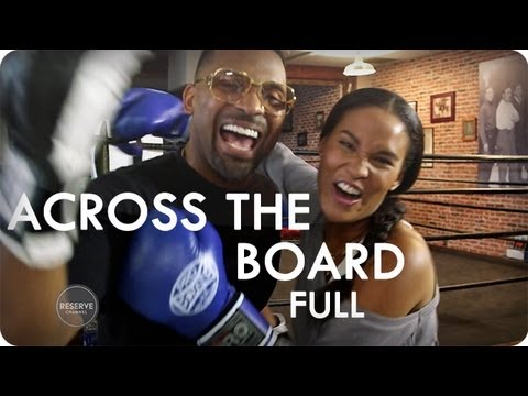 Mike Epps Gets In The Ring With Joy Bryant | Across The Board Ep. 6 Full | Reserve Channel