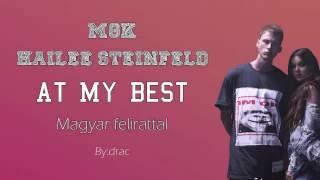 Download Lagu Machine Gun Kelly ft. Hailee Steinfeld - At My Best magyar felirattal Gratis STAFABAND