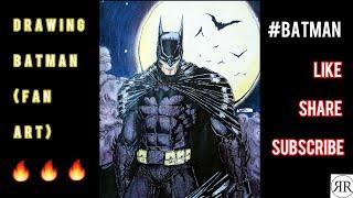 Drawing Batman (FAN ART) 🔥🔥🔥| RAMRULEZ