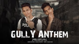 GULLY ANTHEM (OFFICIAL MUSIC VIDEO) | Nabeel Afridi | Hell X | Warangal Diaries