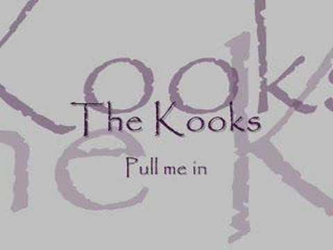 The Kooks - Pull Me In