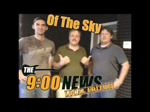 9 O Clock News Local Edition - Of The Sky Revisited