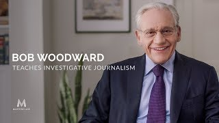 Bob Woodward Teaches Investigative Journalism Trailer | Official Trailer | MasterClass