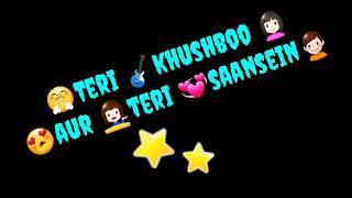 Teri khushboo aur teri saansein  Arijit Singh song