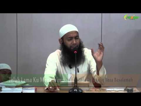 Ust. Syafiq Reza Basalamah - Telah Lama Ku Menantimu