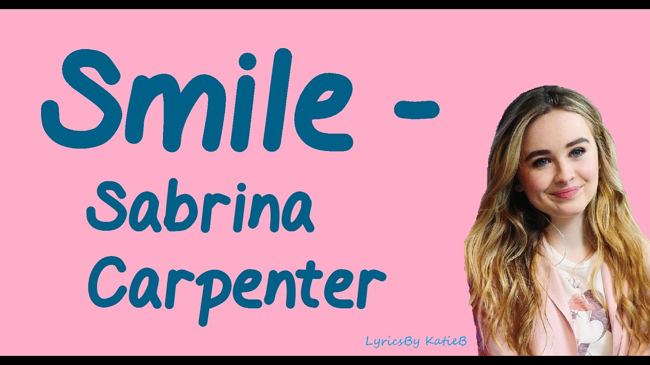Smile with lyrics sabrina carpenter youtube