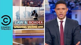 Migrants Get Tear Gassed At The US Border | The Daily Show With Trevor Noah