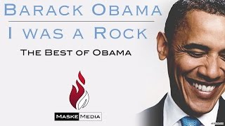 Barack Obama [ I Was A Rock] Best of Obama