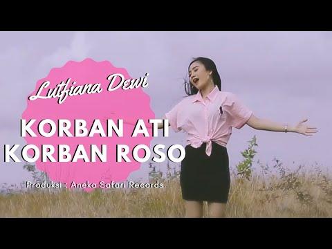 Download Lutfiana Dewi - Korban Ati Korban Roso     ANEKA SAFARI  Mp4 baru