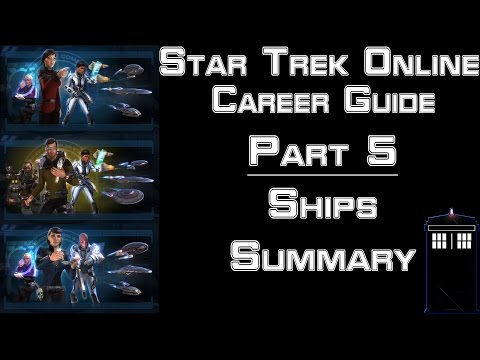 Star Trek Online - Career Guide - Part 5 - Ships and Summary