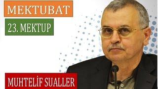 Prof. Dr. Ahmet Akgündüz - Mektubat - 23. Mektup - Muhtelif Sualler