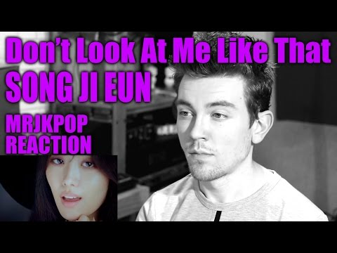 SONG JI EUN Don't Look At Me Like That Reaction / Review - MRJKPOP