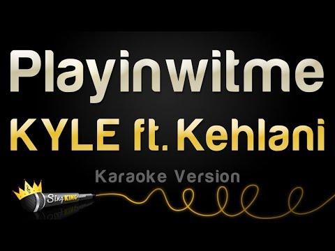 KYLE ft. Kehlani - Playinwitme (Karaoke Version)