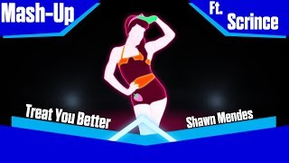 Just Dance 2017: Treat You Better by Shawn Mendes  - Mash-Up Ft. Scrince