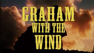 Graham With The Wind