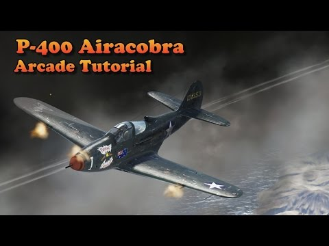 War Thunder - the Clunker (P-400 Arcade Tutorial)