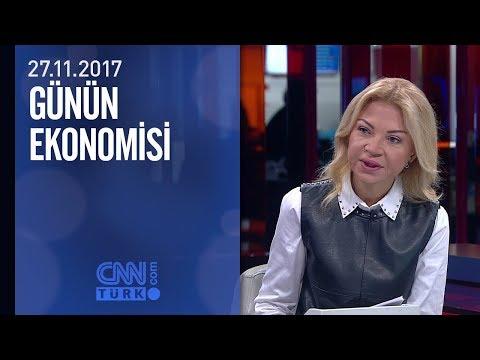 Günün Ekonomisi 27.11.2017 Pazartesi