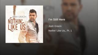 Josh Gracin I'm Still Here