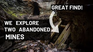 We SRT CLIMB and EXPLORE TWO ABANDONED OLD MINES: Really interesting finds