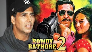 Akshay Kumar's Rowdy Rathore Sequel In Making