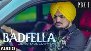 Badfella Full Audio | PBX 1 | Sidhu Moose Wala | Harj Nagra |  Latest Punjabi Songs 2018