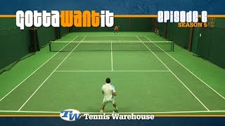 Gotta Want It Season 5 Episode 6: Practice Match w/ Andre Dome