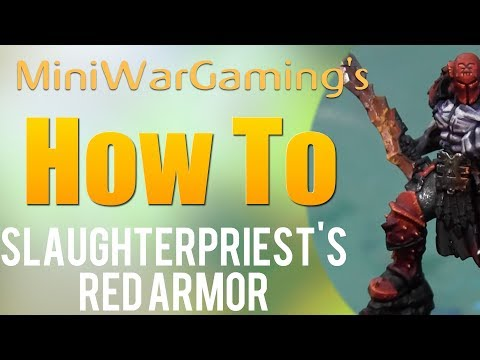 How To: Paint a Slaughterpriest's Red Armor