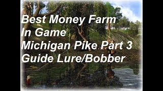 Fishing Planet Pc, Best Money Farm  In Game Michigan, Pike Guide Part 3