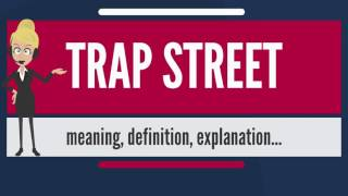 What is TRAP STREET? What does TRAP STREET mean? TRAP STREET meaning, definition & explanation