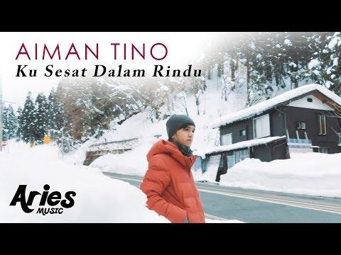 download lagu Aiman Tino - Ku Sesat Dalam Rindu (Official Music Video) HD gratis