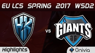 H2K vs GIA Highlights Game 2 EU LCS Spring 2017 W5D2 H2K vs Giants