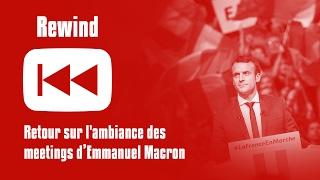 #Rewind - L'ambiance des meetings de Macron
