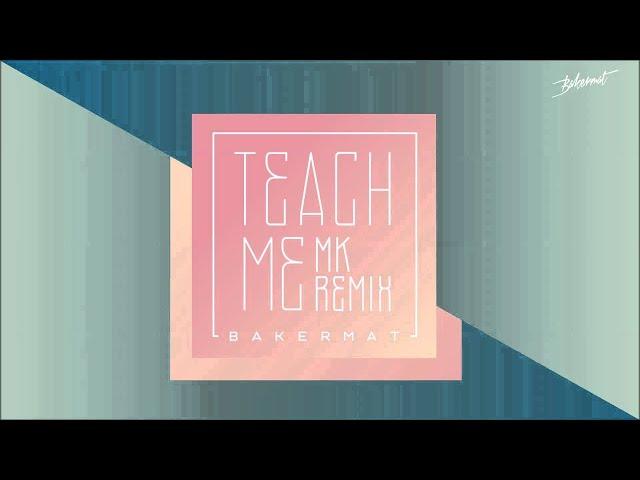Bakermat - Teach Me MK Remix