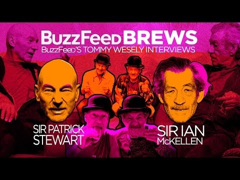 BuzzFeed Brews with Sir Patrick Stewart and Sir Ian McKellen