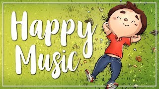 Happy Background Music for Videos I Uplifting & Cheerful I No Copyright Music