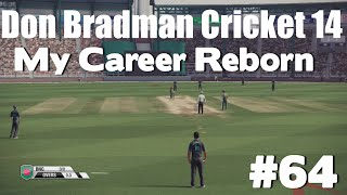 Don Bradman Cricket 14 - My Career Reborn #64 (PS4)