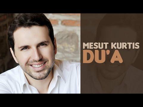 Mesut Kurtis - Du'a (Audio)   مسعود كُرتِس - دعاء
