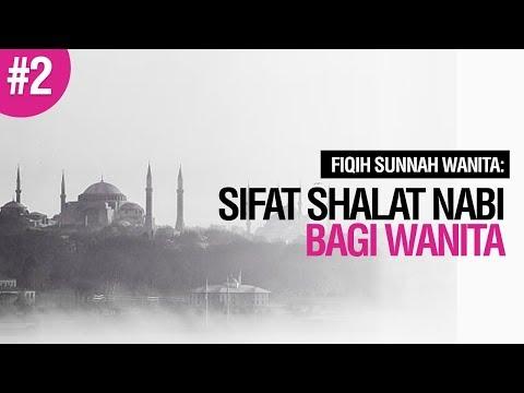 Sifat Shalat Nabi Bagi Wanita #2 - Ustadz Ahmad Zainuddin Al-Banjary