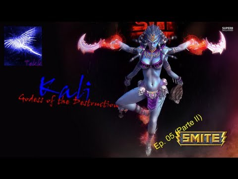 SMITE - Ep. 05 - Personagens iniciais (Parte 2/7) - Kali, Godess of Destruction
