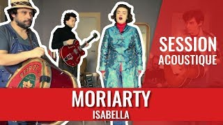 Moriarty - Isabella unplugged