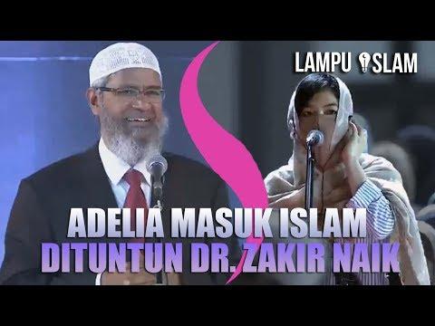 ADELIA MASUK ISLAM DITUNTUN DR. ZAKIR NAIK
