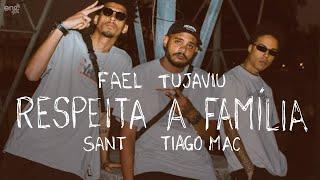 Fael Tujaviu, Sant, Tiago Mac - Respeita a Família pd. Booze Beats & Jeff Beats [Vídeo Oficial]