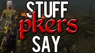 Runescape - Stuff Pkers Say