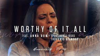 Worthy Of It All feat Anna Dow | Eric Gilmour | Burning Ones | Raw Encounter