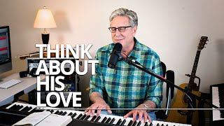 Don Moen - Think About His Love