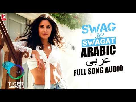 Arabic  Swag Se Swagat   Full Song Audio   Tiger Zinda Hai   Rabih   Brigitte