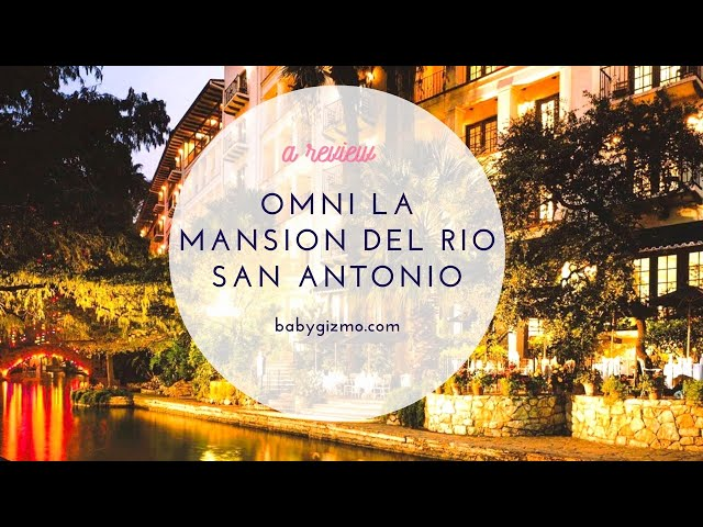 San Antonio Omni La Mansion del Rio Hotel Review